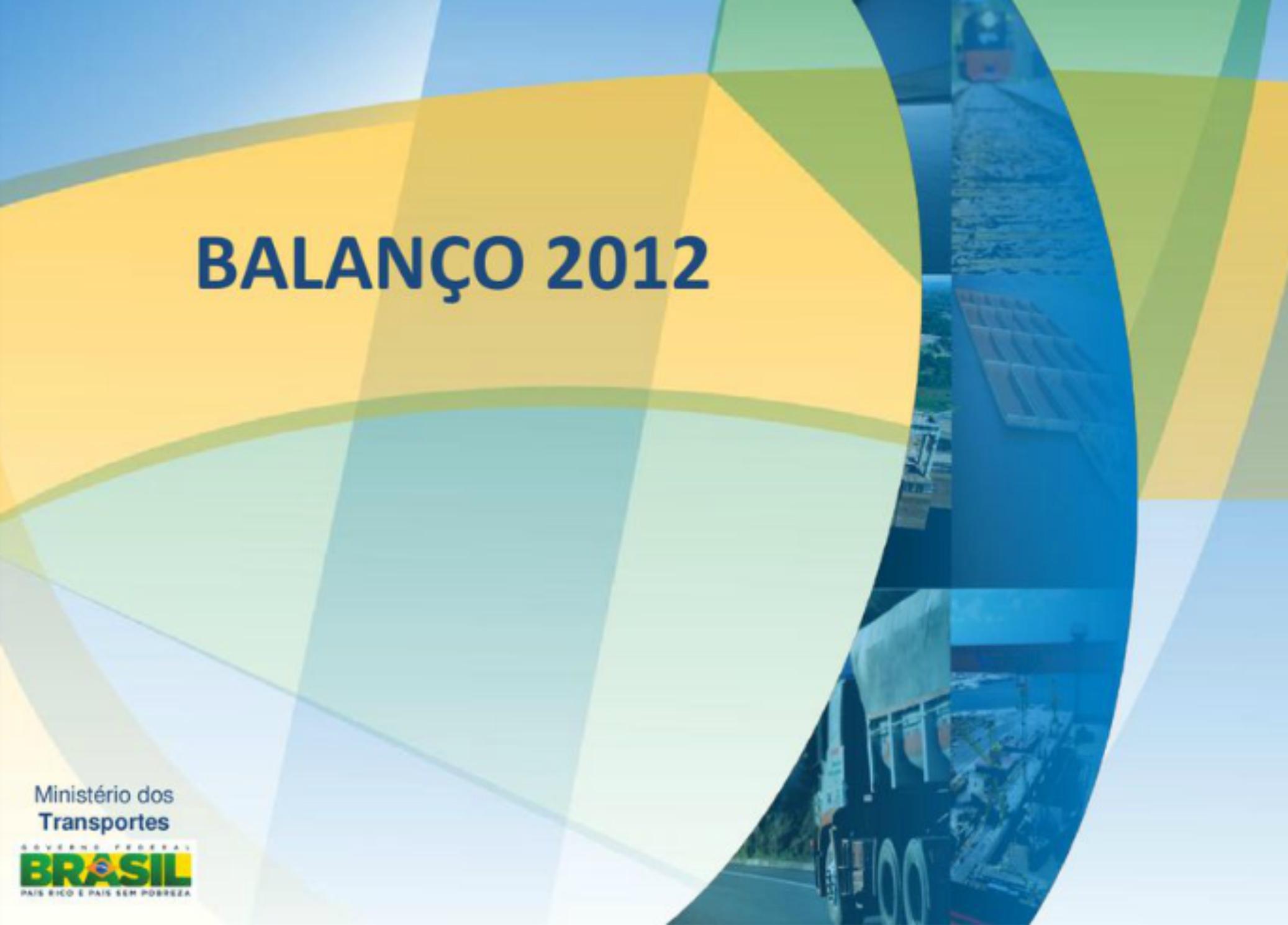 Balanço de 2012 apresentado pelo Ministério dos Transportes prevê aumento de melhorias em 2013