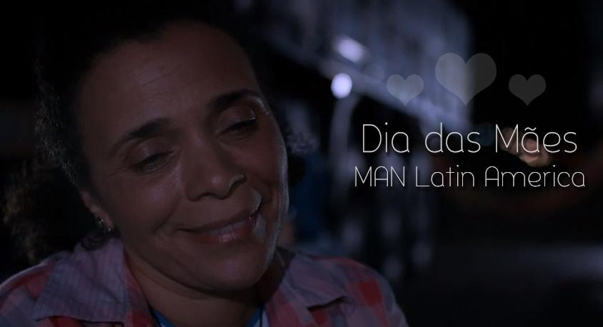 HOMENAGEM – Dia das Mães MAN Latin America