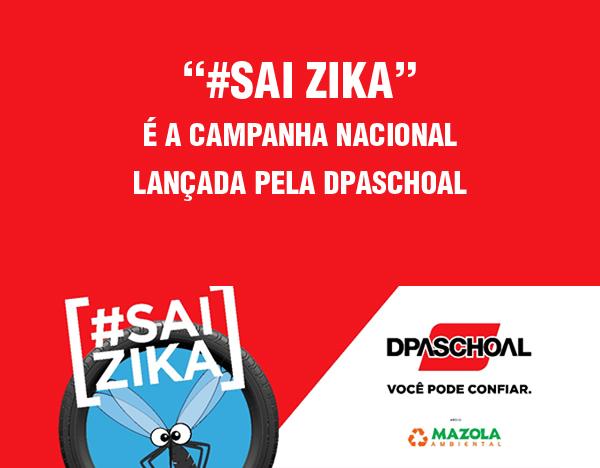 """""""#SAI ZIKA"""" É A CAMPANHA NACIONAL LANÇADA PELA DPASCHOAL"""