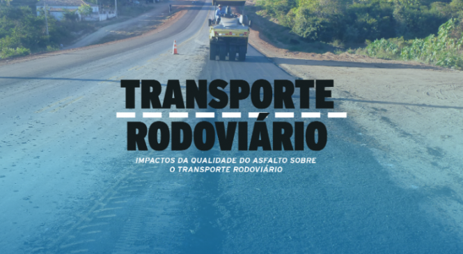 Preços do asfalto e problemas na qualidade e fiscalização impactam rodovias