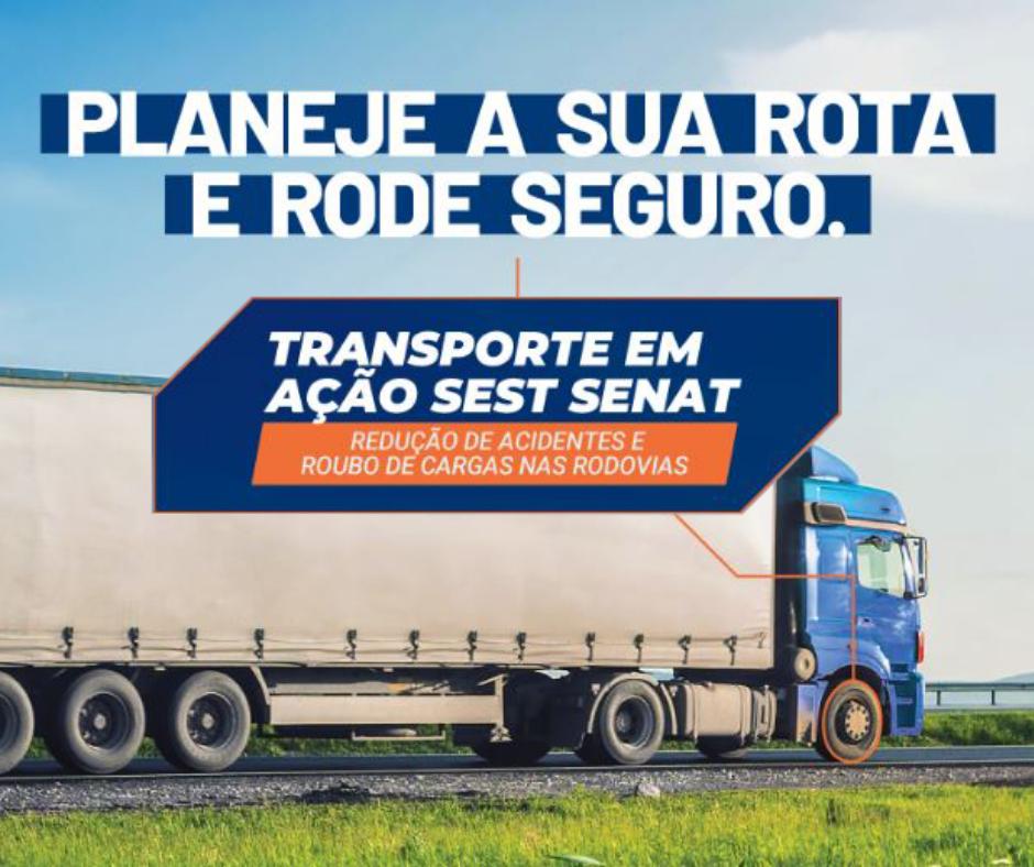 SEST SENAT realiza mobilização nacional contra roubo de cargas e por redução de acidentes